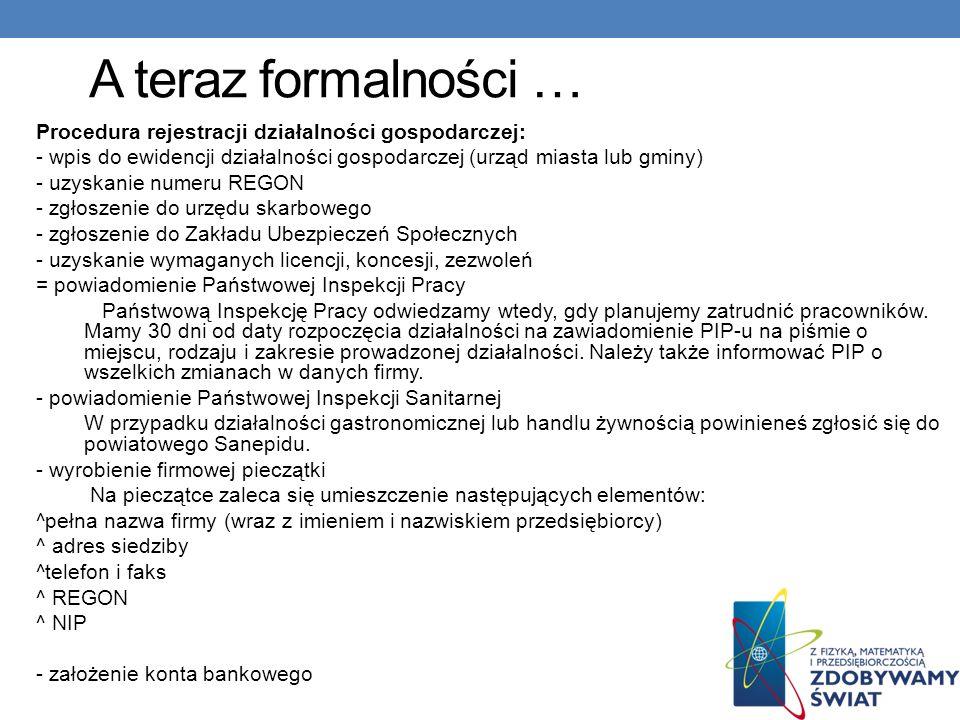 A teraz formalności … Procedura rejestracji działalności gospodarczej: