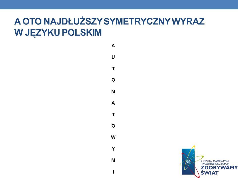 A oto najdłuższy symetryczny wyraz w języku polskim