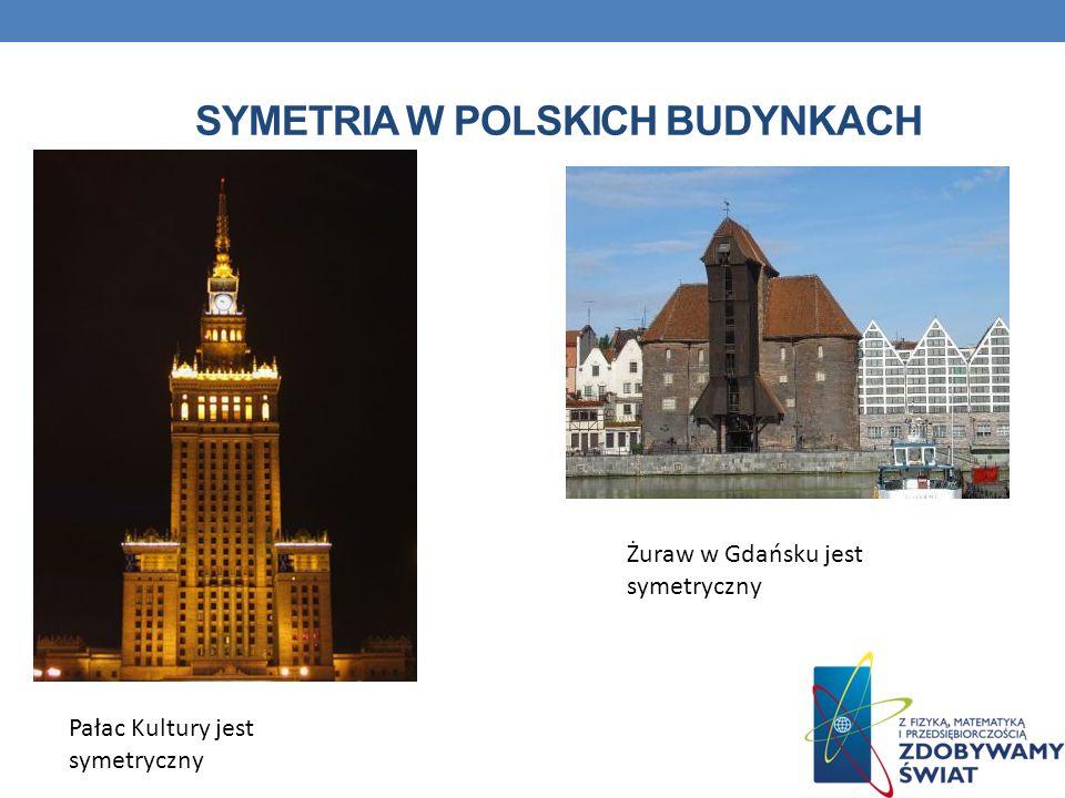 SYMETRIA W POLSKICH BUDYNKACH