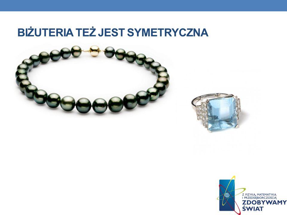Biżuteria też jest symetryczna