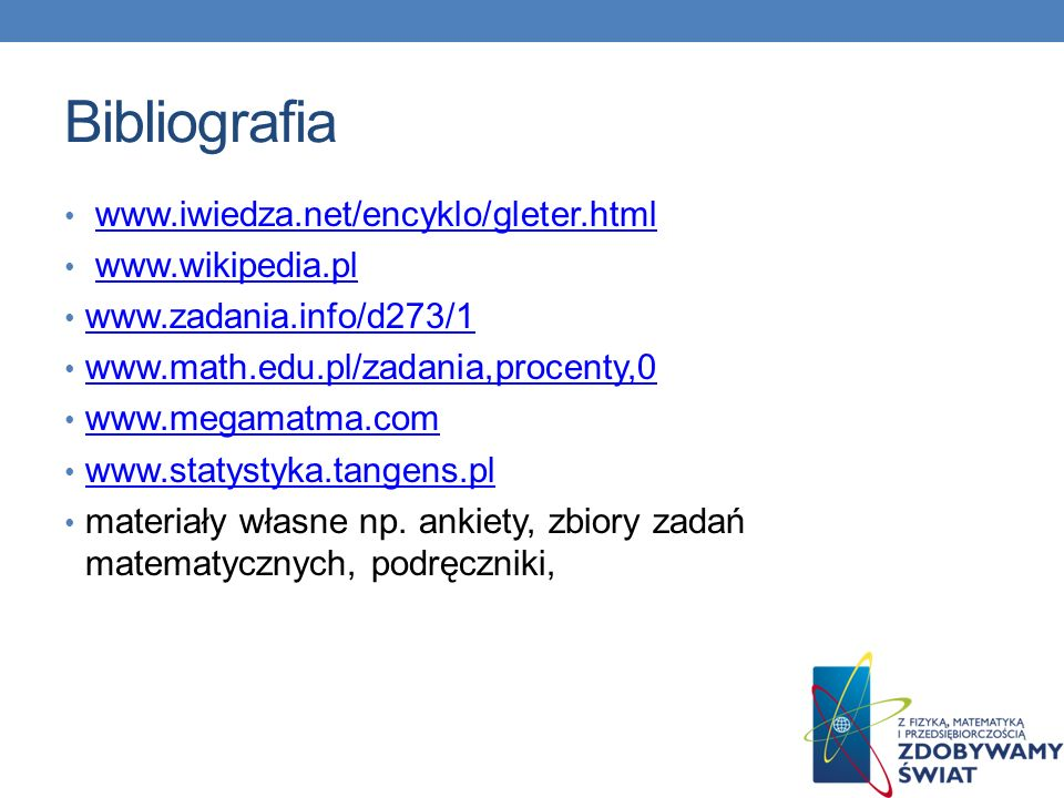 Bibliografia www.iwiedza.net/encyklo/gleter.html www.wikipedia.pl