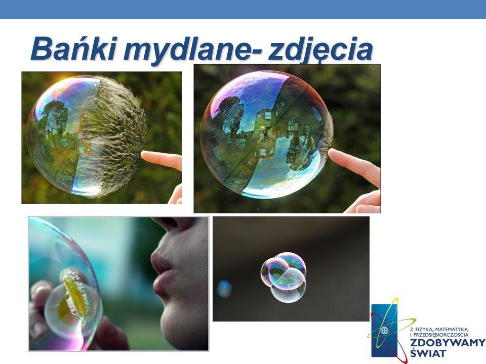 Bańki mydlane- zdjęcia