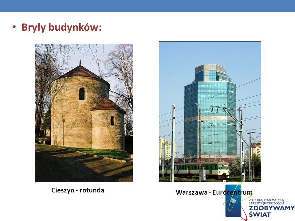 Bryły budynków: Cieszyn - rotunda Warszawa - Eurocentrum