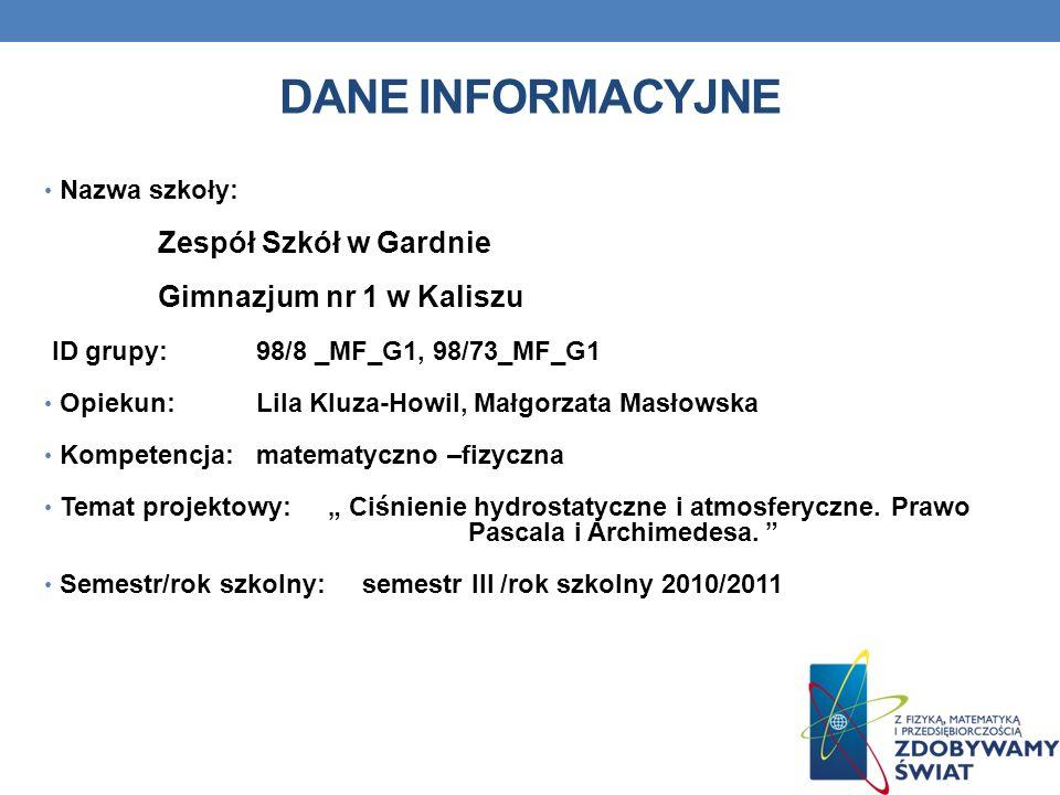 DANE INFORMACYJNE Gimnazjum nr 1 w Kaliszu Nazwa szkoły:
