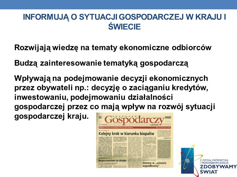 Informują o sytuacji gospodarczej w kraju i świecie