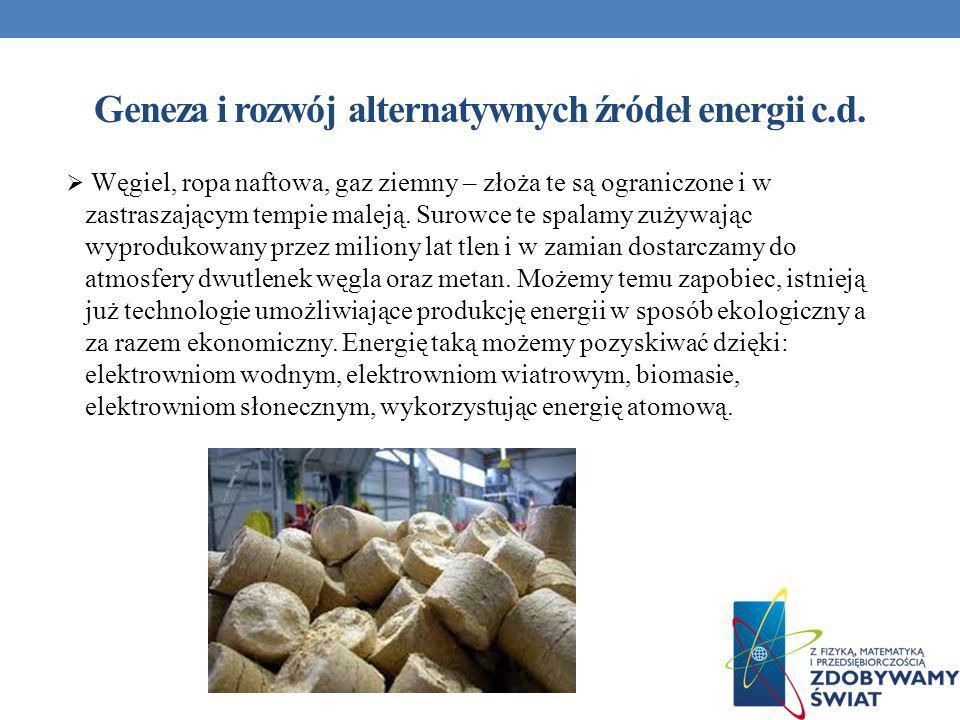 Geneza i rozwój alternatywnych źródeł energii c.d.
