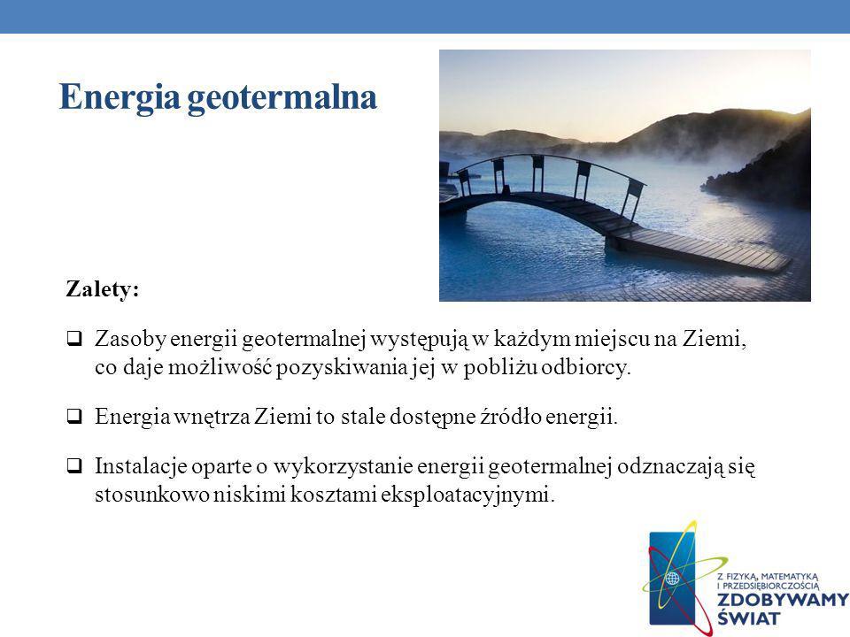 Energia geotermalna Zalety: