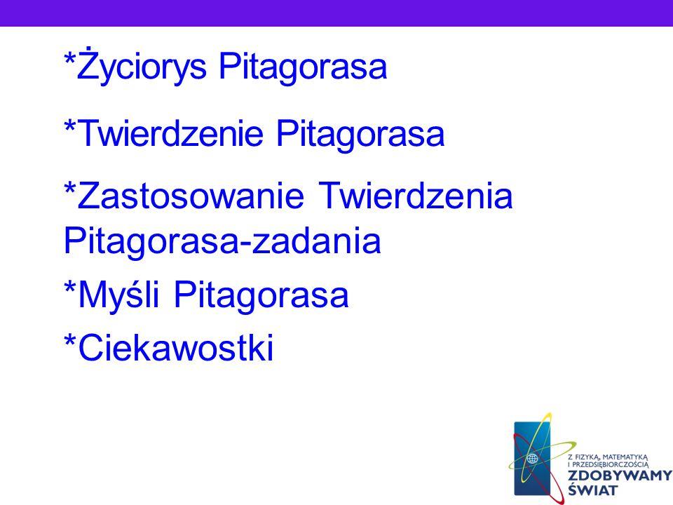 *Życiorys Pitagorasa *Twierdzenie Pitagorasa