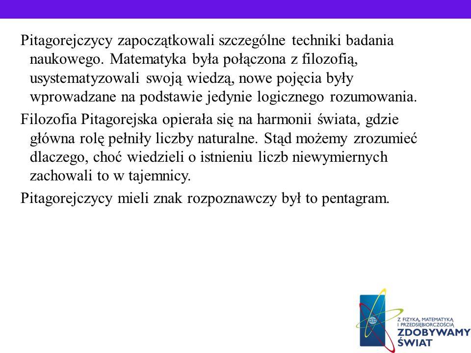 Pitagorejczycy zapoczątkowali szczególne techniki badania naukowego