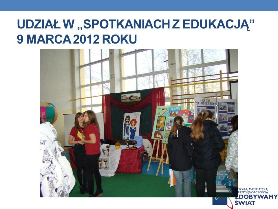 """Udział w """"Spotkaniach z Edukacją 9 marca 2012 roku"""