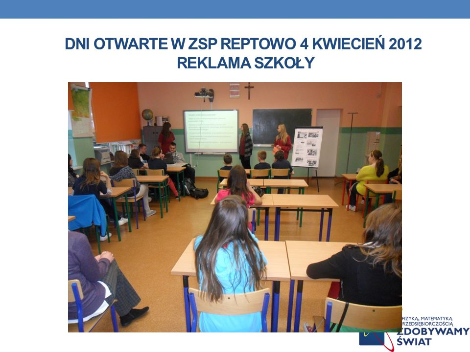 Dni otwarte w ZSP Reptowo 4 kwiecień 2012 reklama szkoły
