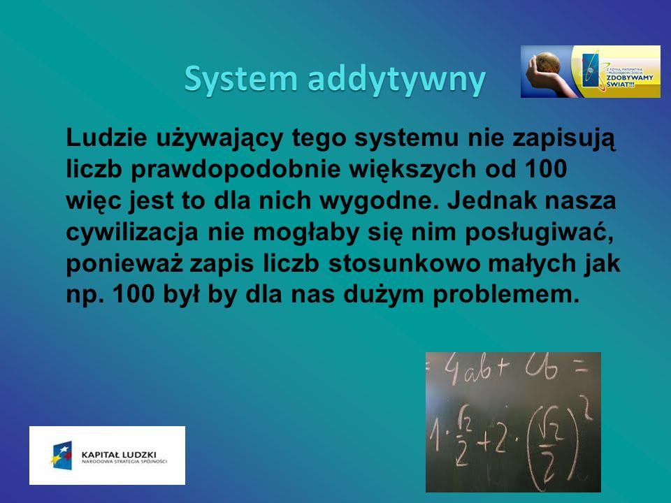 Ludzie używający tego systemu nie zapisują liczb prawdopodobnie większych od 100 więc jest to dla nich wygodne.