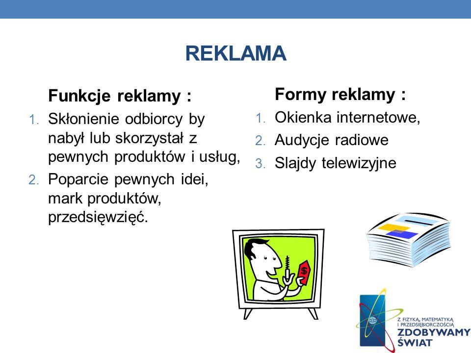 REKLAMA Funkcje reklamy :