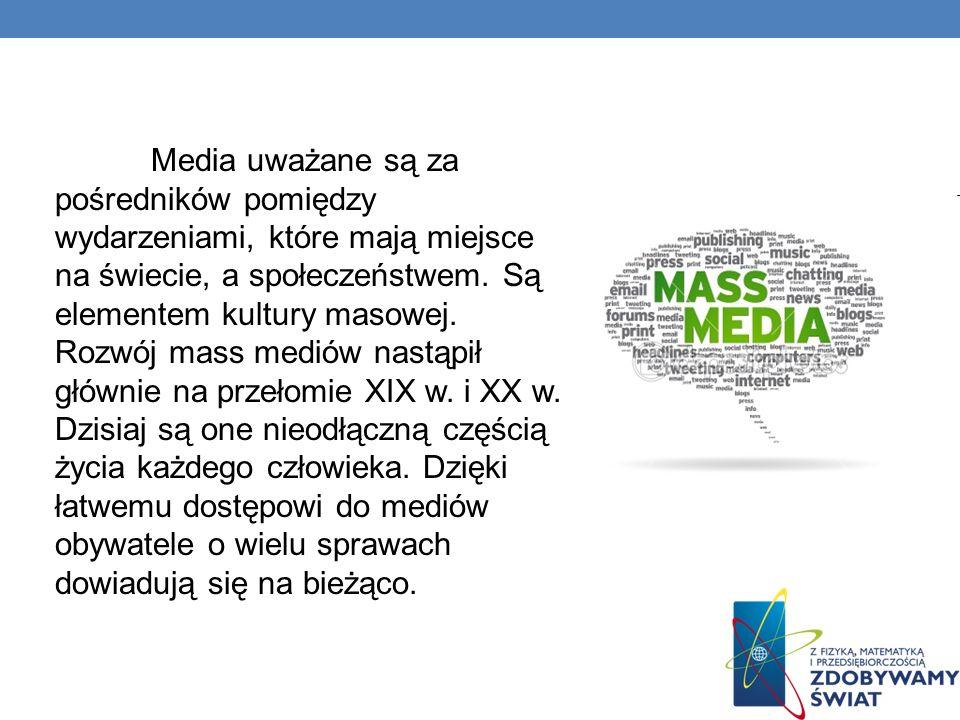 Media uważane są za pośredników pomiędzy wydarzeniami, które mają miejsce na świecie, a społeczeństwem.