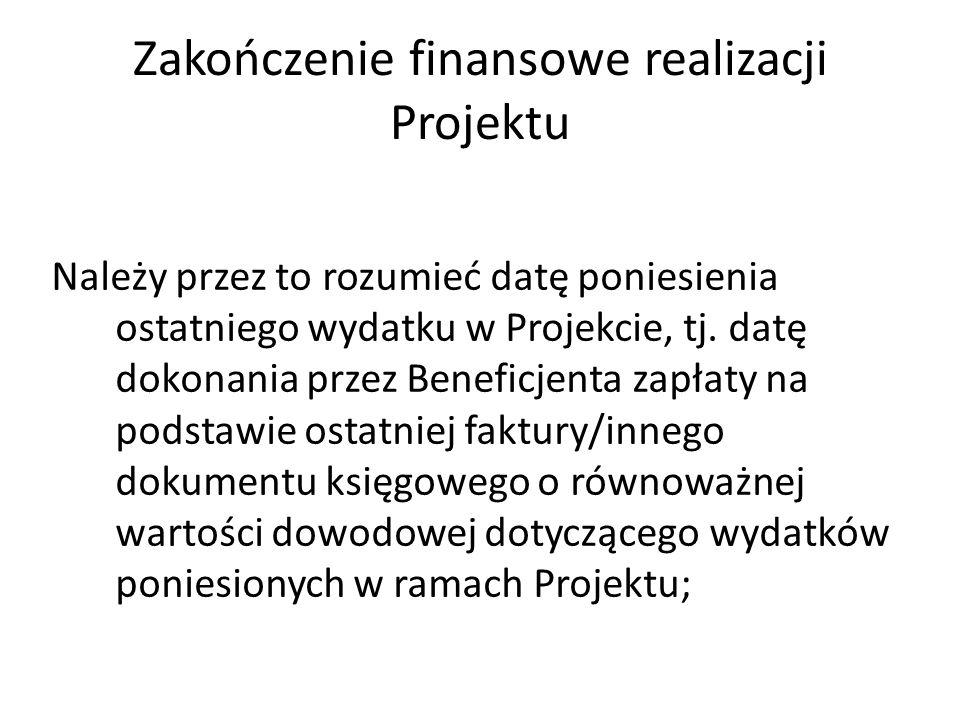 Zakończenie finansowe realizacji Projektu