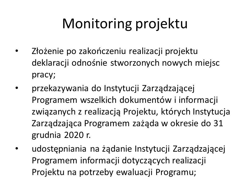 Monitoring projektu Złożenie po zakończeniu realizacji projektu deklaracji odnośnie stworzonych nowych miejsc pracy;