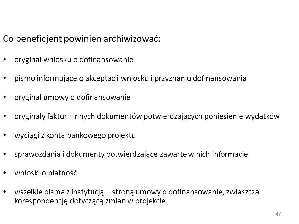 Archiwizacja Co beneficjent powinien archiwizować: