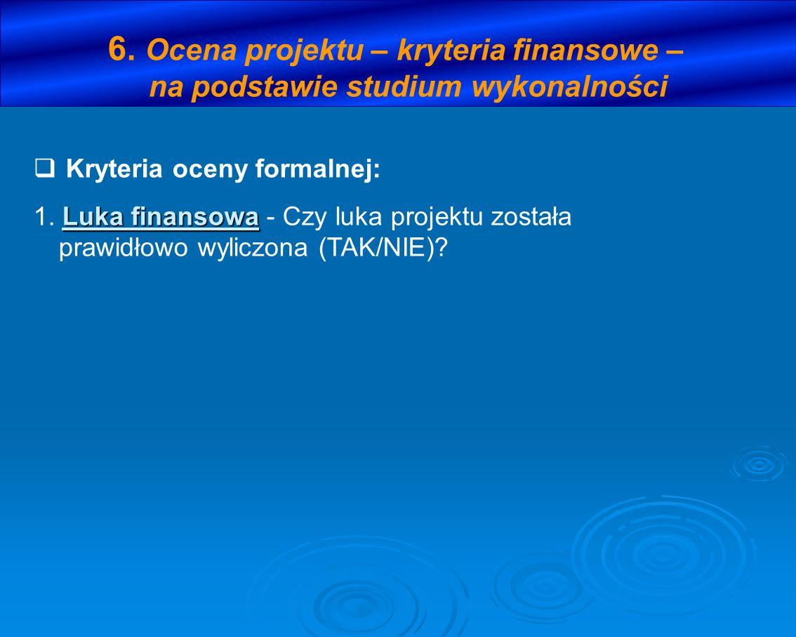 6. Ocena projektu – kryteria finansowe – na podstawie studium wykonalności