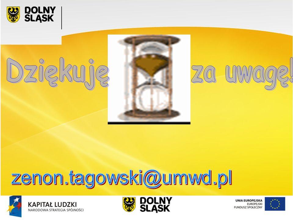Dziękuję za uwagę! zenon.tagowski@umwd.pl