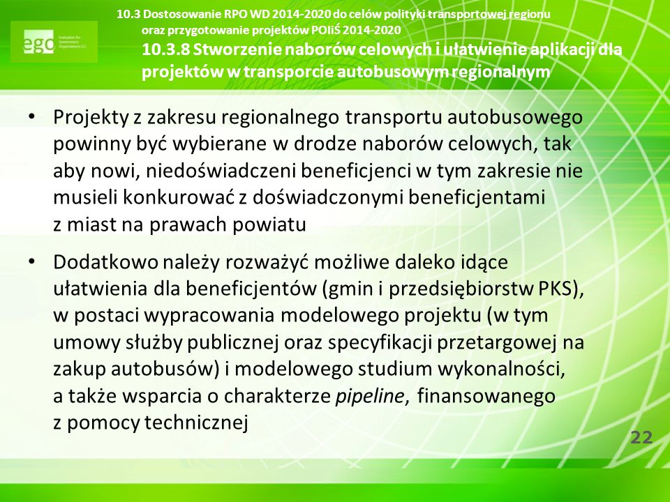 10.3 Dostosowanie RPO WD 2014-2020 do celów polityki transportowej regionu oraz przygotowanie projektów POIiŚ 2014-2020 10.3.8 Stworzenie naborów celowych i ułatwienie aplikacji dla projektów w transporcie autobusowym regionalnym