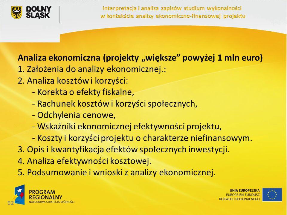 """Analiza ekonomiczna (projekty """"większe powyżej 1 mln euro)"""