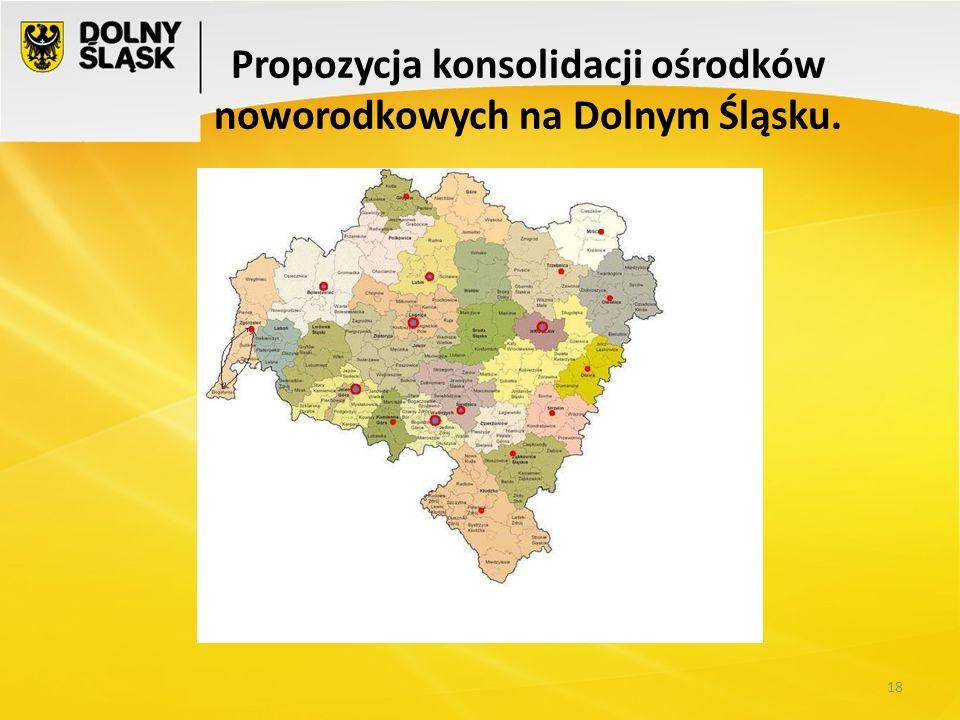 Propozycja konsolidacji ośrodków noworodkowych na Dolnym Śląsku.