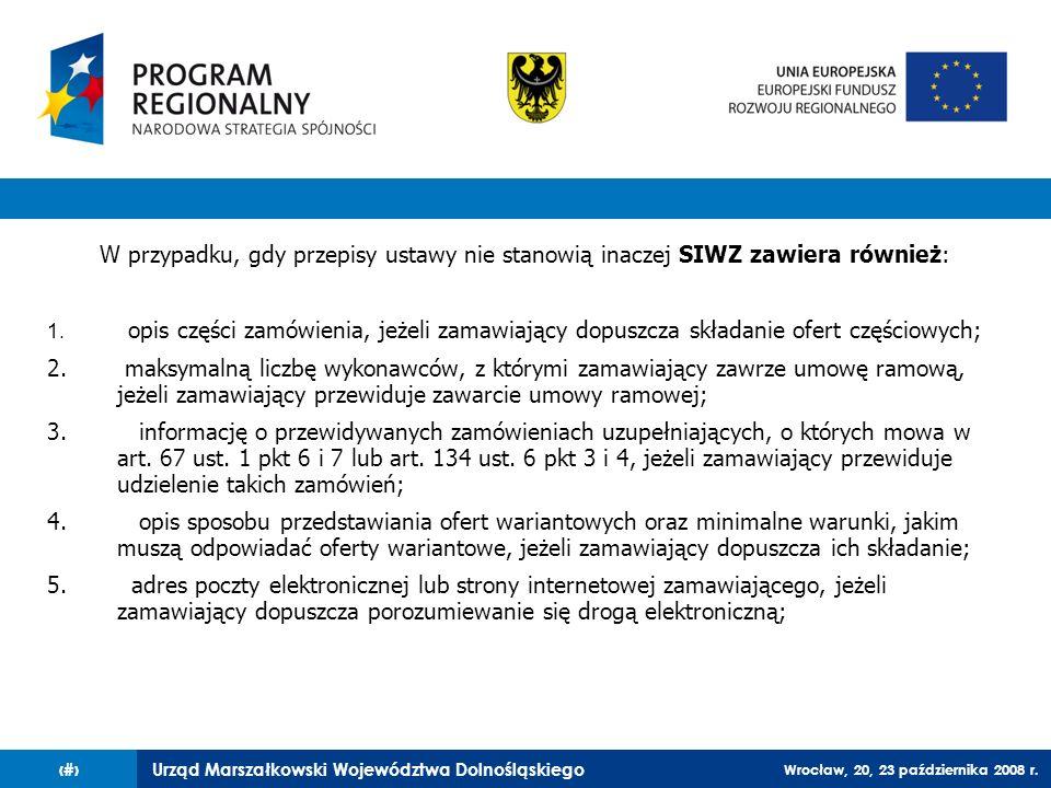 W przypadku, gdy przepisy ustawy nie stanowią inaczej SIWZ zawiera również: