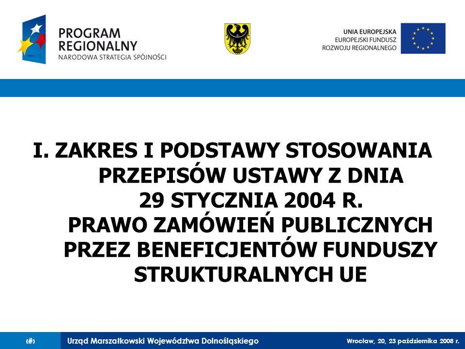 I.ZAKRES I PODSTAWY STOSOWANIA PRZEPISÓW USTAWY Z DNIA 29 STYCZNIA 2004 R.