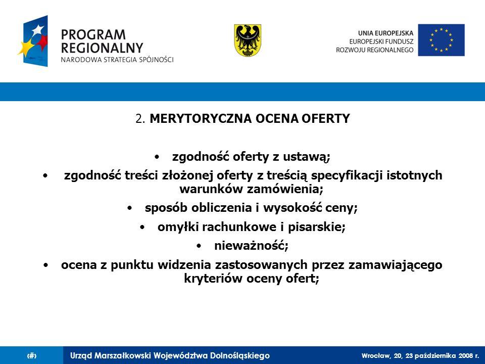 2. MERYTORYCZNA OCENA OFERTY zgodność oferty z ustawą;