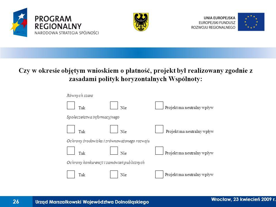 Czy w okresie objętym wnioskiem o płatność, projekt był realizowany zgodnie z zasadami polityk horyzontalnych Wspólnoty: