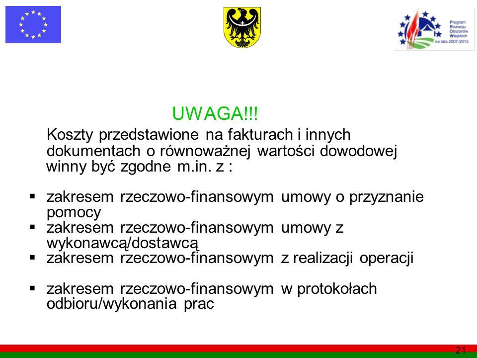 UWAGA!!! Koszty przedstawione na fakturach i innych dokumentach o równoważnej wartości dowodowej. winny być zgodne m.in. z :