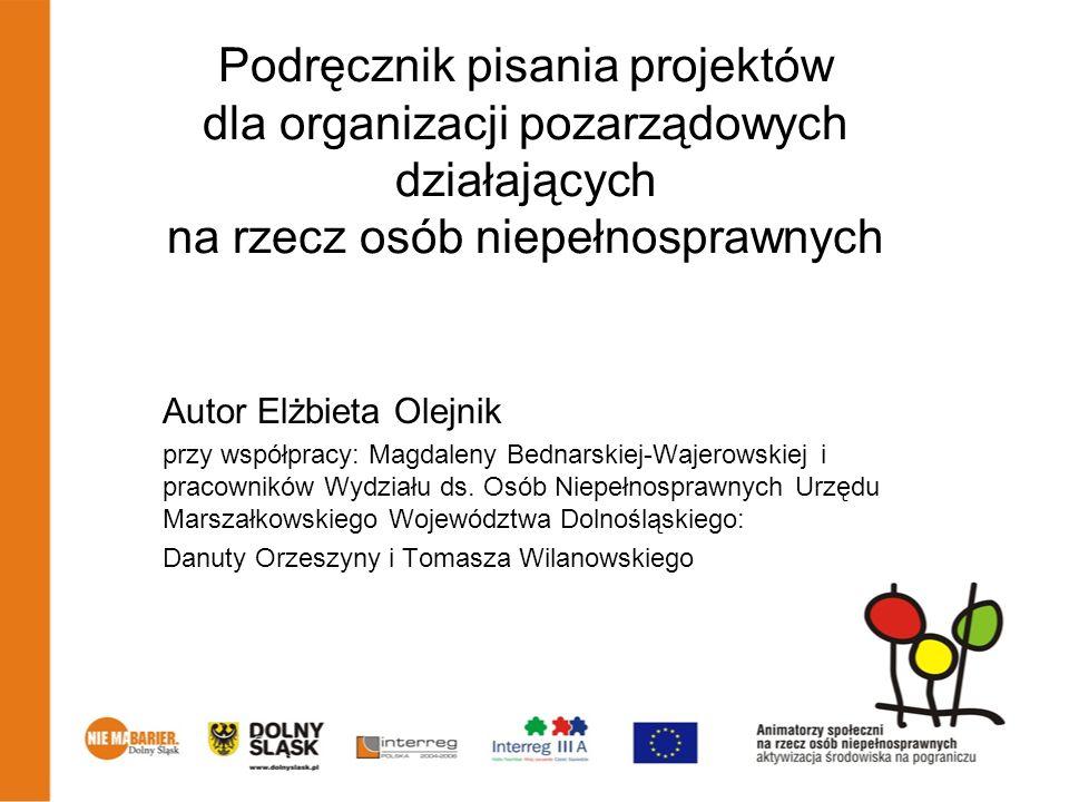 Podręcznik pisania projektów dla organizacji pozarządowych działających na rzecz osób niepełnosprawnych