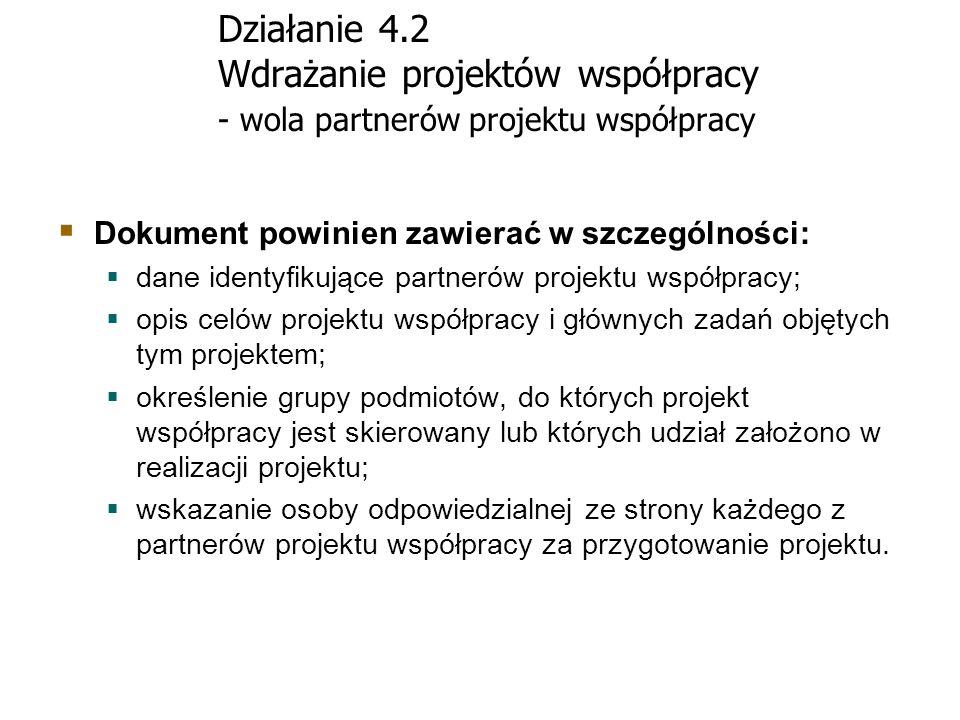 Działanie 4.2 Wdrażanie projektów współpracy - wola partnerów projektu współpracy