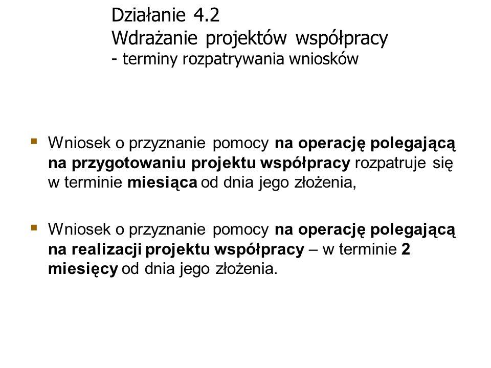 Działanie 4.2 Wdrażanie projektów współpracy - terminy rozpatrywania wniosków