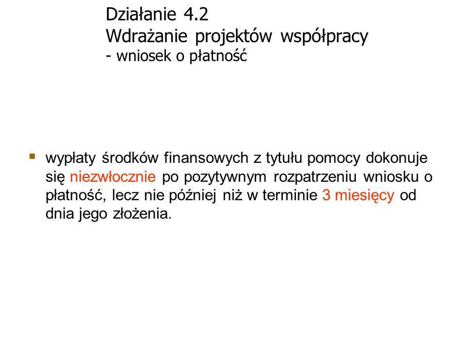 Działanie 4.2 Wdrażanie projektów współpracy - wniosek o płatność