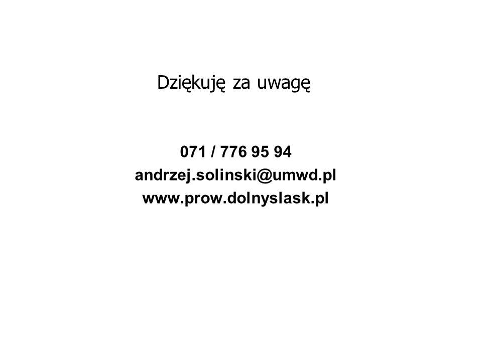Dziękuję za uwagę 071 / 776 95 94 andrzej.solinski@umwd.pl