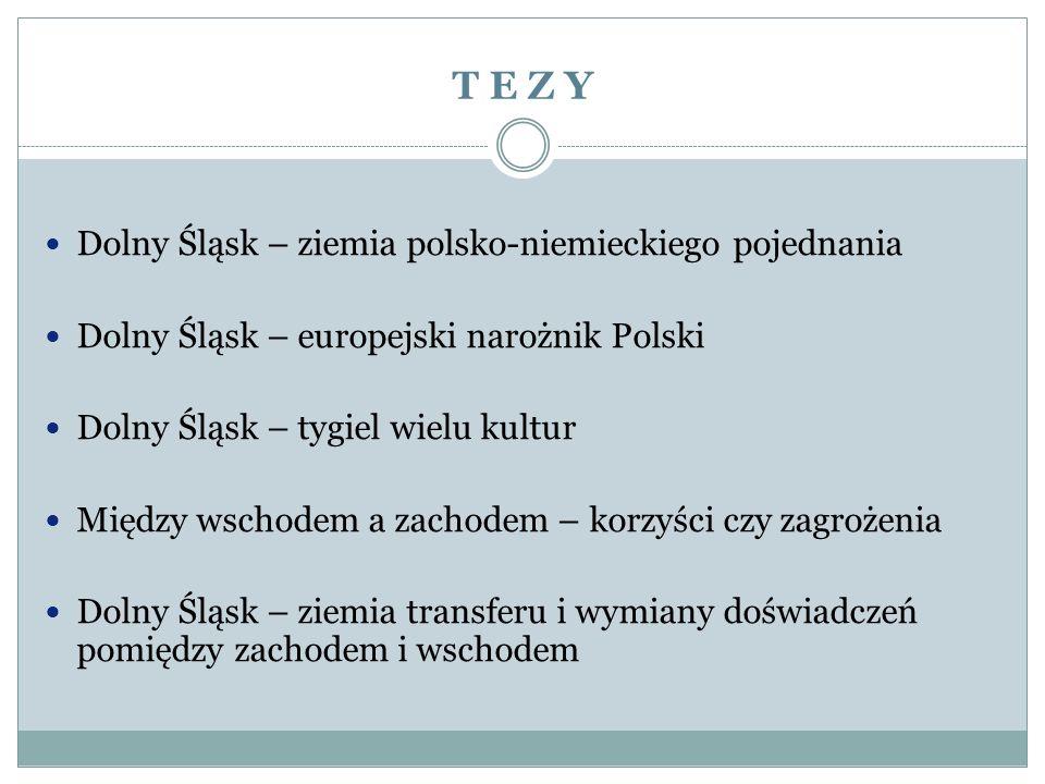 T E Z Y Dolny Śląsk – ziemia polsko-niemieckiego pojednania