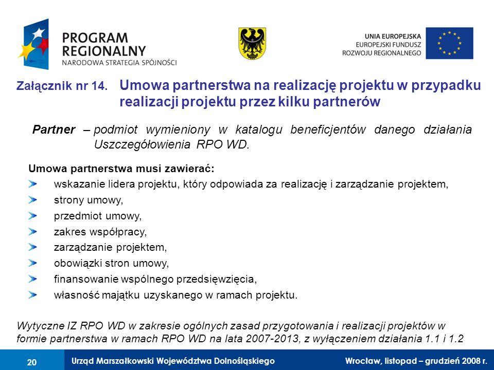 Załącznik nr 14. Umowa partnerstwa na realizację projektu w przypadku realizacji projektu przez kilku partnerów