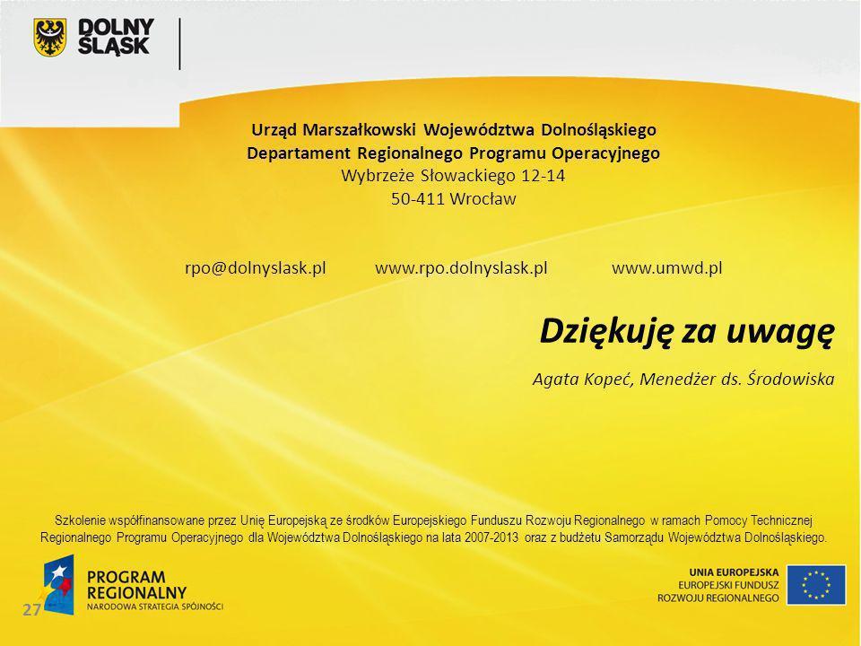 Dziękuję za uwagę Urząd Marszałkowski Województwa Dolnośląskiego