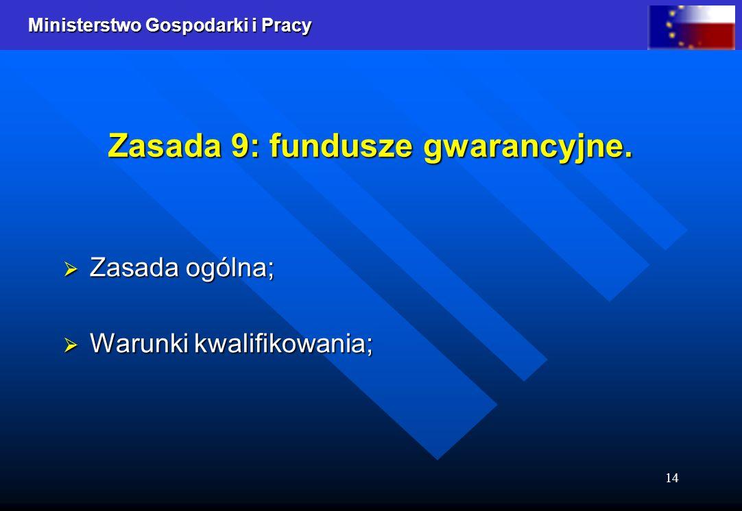 Zasada 9: fundusze gwarancyjne.