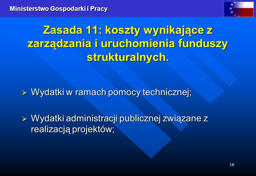 Zasada 11: koszty wynikające z zarządzania i uruchomienia funduszy strukturalnych.