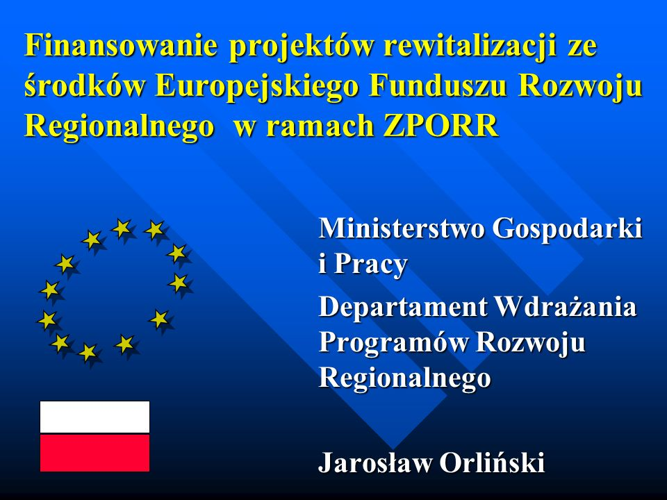 Finansowanie projektów rewitalizacji ze środków Europejskiego Funduszu Rozwoju Regionalnego w ramach ZPORR