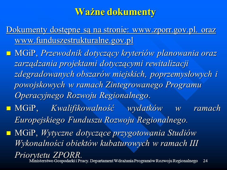 Ważne dokumenty Dokumenty dostępne są na stronie: www.zporr.gov.pl. oraz www.funduszestrukturalne.gov.pl.