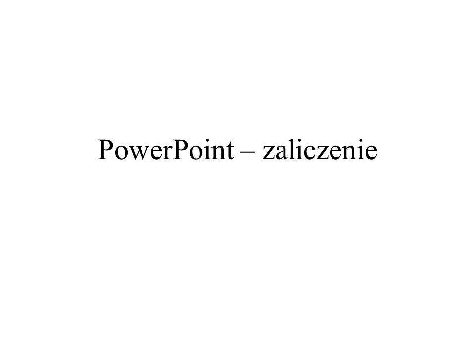 PowerPoint – zaliczenie