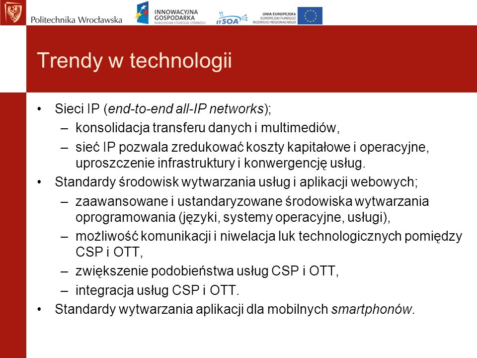 Trendy w technologii Sieci IP (end-to-end all-IP networks);