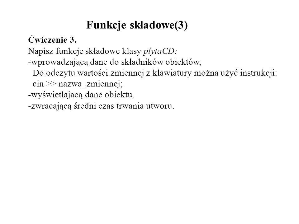 Funkcje składowe(3) Ćwiczenie 3.