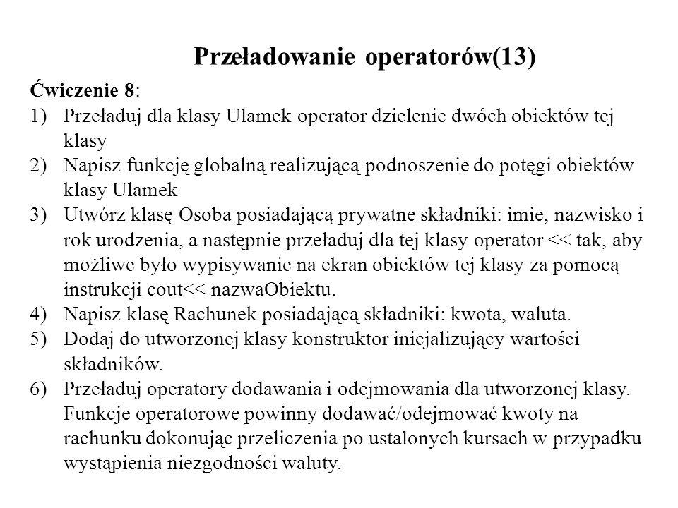 Przeładowanie operatorów(13)