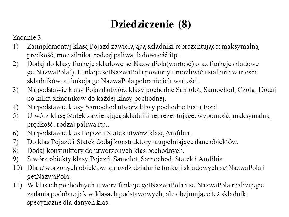 Dziedziczenie (8) Zadanie 3.