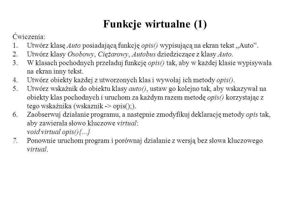 Funkcje wirtualne (1) Ćwiczenia: