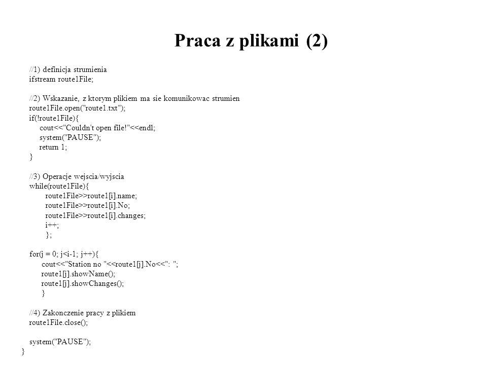 Praca z plikami (2) //1) definicja strumienia ifstream route1File;